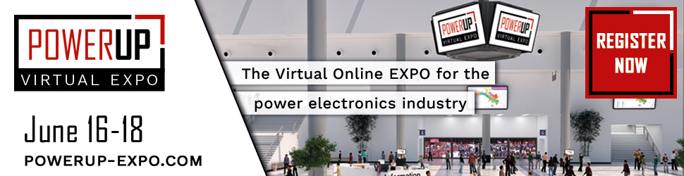 PowerUP EXPO 2020 - The Virtual Online Expo for the power electronics industry