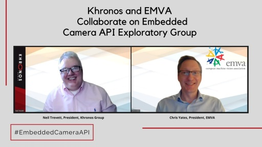 Khronos Group and EMVA explore open embedded camera API standard