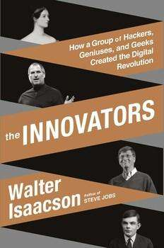 The Innovators: How a group of hackers, geniuses, and geeks created the digital revolution(Source: Simon & Schuster)